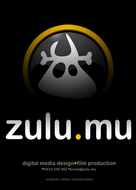 Zulu.mu digital media design + film production - m: 0412 245 362 e: brent@zulu.mu